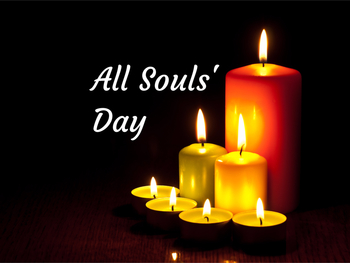 The Commemoration of All the Faithful Departed (All Souls)